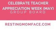 Celebrate Teacher Appreciation Week / Teacher Appreciation Week is the first full week of May.  If you have a pin that fits check out my website to request to be added as a collaborator: http://restingmomface.com/join-pinterest-group-boards/