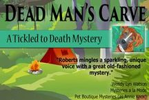 Dead Man's Carve (A Tickled to Death Mystery) / Finalist in Great Expectations 2014 Mainstream!