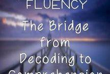 Fluency / Fluency is the bridge to comprehension.  Increasing fluency to increase comprehension.