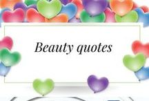 Beauty Quotes / You will find all sorts of beauty and inspirational quotes on this board to uplift your soul.  Shine on my beauties!