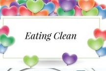 Eating Clean / Advice and guidelines for Eating Clean (unprocessed foods) Eat more fruit, vegies & fresh meats, all the things we were always meant to eat.