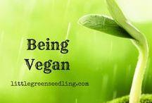 Being Vegan / Vegan lifestyle, vegan living, eating vegan, vegan food, plant-based