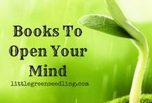 Books To Open Your Mind / A selection of books which will change the way you think about the world around you.  I have personally read and loved all of these books!