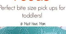 Toddler Food / Tasty foods for tiny hands