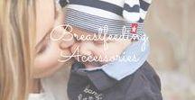 Breastfeeding Accessories / My favorite breastfeeding accessories for me and my nursling