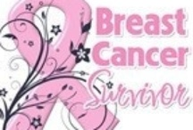 Breast Cancer Awareness / by Cheryl Kruchten