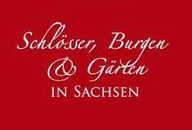 Schlösser, Burgen und Gärten in Sachsen