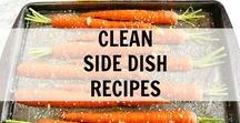 Clean Side Dish Recipes / Clean Side Dish Recipes and Ideas. Clean Eating really good, real food.