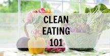 Clean Eating 101 / Everything you need to know about clean eating. Clean eating articles to help you eat clean and live clean.