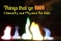 things that go boom / teaching chemistry and physics to kids. / by Ticia Adventures in Mommydom