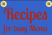 Recipes for busy moms / Recipes for a busy homeschooling Mom / by Ticia Adventures in Mommydom