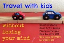 Travel with kids / Traveling with kids tips and tricks  / by Ticia Adventures in Mommydom