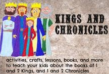 Kings and Chronicles / Ideas and lessons to teach kids about the Bible books: Kings and Chronicles / by Ticia Adventures in Mommydom