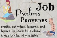 Job, Psalms, poetry books / Job Bible lessons for kids Psalms Bible lessons for kids Proverbs Bible lessons for kids Activities printable and more / by Ticia Adventures in Mommydom