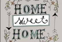 Home Sweet Home / by JaynieJellyBelly