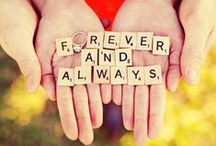 Forever And Always / by JaynieJellyBelly