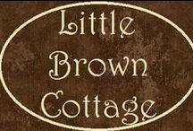 Little Brown Cottage / by JaynieJellyBelly