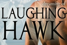 Dreaming of Laughing Hawk / Anybody who wants something bad enough will risk their life or their soul—for power, for love, or for something greater than themselves. http://www.lindakatmarian.com/