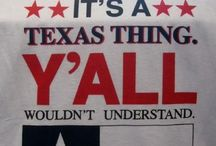 It's a TEXAS thing / You do realize TEXAS is its own country, just saying - it's what I heard