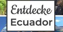 Entdecke Ecuador