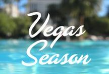 Vegas Season / Summertime means it's Vegas Season
