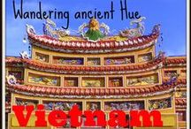 I ♥ Vietnam Travel / Exploring Vietnam - in my own words and photos and those of others!