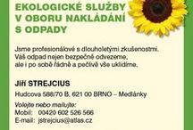 EKOLOGICKÉ SLUŽBY - Jiří STREJCIUS - odpadové hospodářství / Poskytujeme ekologické služby v oboru nakládání s odpady. Pomáháme firmám a podnikatelům realizovat a dodržovat Zákon o odpadech č.185/2001 Sb. Jsme profesionálové v oblasti odpadového hospodářství.