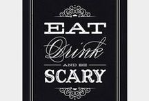 Trick or Treat Halloween  / Eat, drink, and be SCARY!!!
