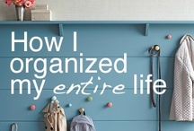 Organize it! / A place for everything, and everything in it's place!