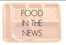Food In The News / Interesting news items relating to the Food Revolution or  food in general collated by the Food Revolution Team