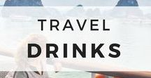 Travel Drinks / The best tips, advice, guides, and blog posts for drinks around the world including booze, alcohol, coffee, and cocktails
