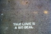 True Love Waits / Dedicated to my friend Faran....I might still believe in love. / by Blogdorf Goodman