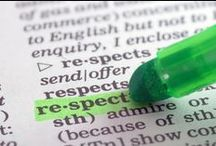 Respect / Treat others with respect. Follow the Golden Rule. Be tolerant of differences. Use good manners, not bad language.