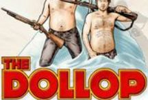 thedollop.net / The Dollop podcast is an American history podcast by Dave Anthony and Gareth Reynolds. I am the curator and librarian of their website, which debuts June 14, 2015. Come on in, the water's fine!