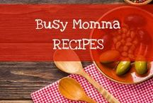 Busy Momma Recipes / Recipes and kitchen stuff that busy moms and parents will love