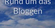 Rund um das Bloggen / Tipps von und für Blogger