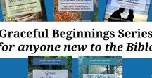 Get Beginner Bible Studies | For Anyone New to the Bible / new believers Bible studies, anyone new to the Bible, beginners, basic Bible lessons, simple terms, where anyone can start studying the Bible, discipling new Christians, 7 I am's of Jesus, attributes of God, character of God, Paul's letters, grace overflowing, walk from fear to faith, Old Testament women, basics for new Christians, Graceful Beginnings books, New Testament women
