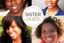 Sisterhued / Get to know us more.