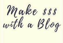 Make Money with a Blog / Ideas for monetizing your blog.
