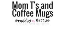 |{Mom T's and Coffee Mugs}| / A collection of all my favorite coffee mugs and mom t's! Great gift ideas for new moms and for mothers day!