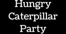 Hungry caterpillar birthday party / Birthday ideas for your hungry caterpillar birthday.