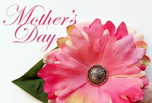 Mother's Day Ideas / by Geri Johnson