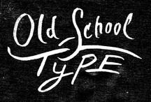 Old school type / by Nattapong Leckpanyawat