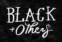 BLACK + OTHERS / by Nattapong Leckpanyawat