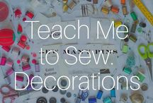 Teach Me To Sew: Decorations