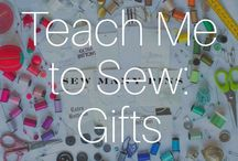 Teach Me To Sew: Gifts