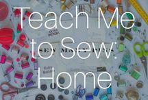 Teach Me To Sew: Home
