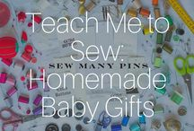 Teach Me to Sew: Homemade Baby Gifts