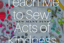 Teach Me to Sew: Acts of Kindness