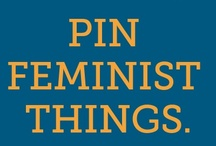 Feminisms / A community board to post all things relating to Feminism.  / by Jaim'ee Bolte